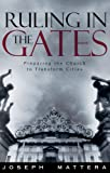 Ruling in the Gates, Joseph Mattera, 1591852226