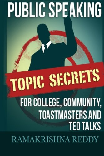 Public Speaking Topic Secrets For College, Community, Toastmasters and TED talks by Ramakrishna Reddy.pdf