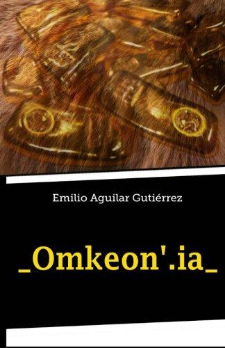 _omkeon.ia_  [Aguilar Gutiérrez, Emilio] (Tapa Blanda)