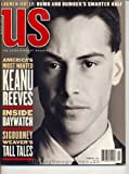 US Magazine (KEANU REEVES , Lauren Holly , Baywatch , Sigourney Weaver)