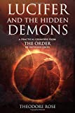 Lucifer and The Hidden Demons: A Practical Grimoire from The Order of Unveiled Faces