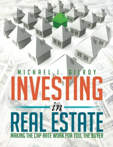 Investing in Real Estate: Making the Cap Rate Work For You, The Buyer pdf