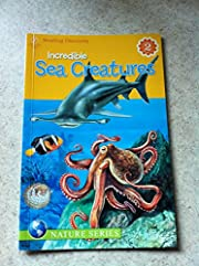 Incredible Sea Creatures (Reading Discovery…