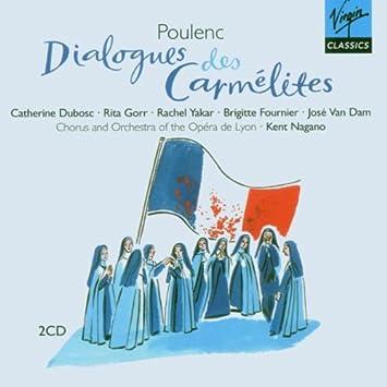 Dialogues des Carmelites - Naganao, Gorr, Van Dam, Ool, Poulenc ...