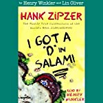 I Got a 'D' in Salami: Hank Zipzer, the Mostly True Confessions of the World's Best Underachiever | Henry Winkler,Lin Oliver