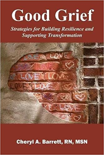 Image result for Good Grief: Strategies for Building Resilience and Supporting Transformation by Cheryl A. Barrett