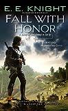Fall with Honor, E. E. Knight, 0451462386