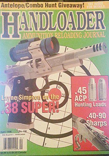 Handloader Magazine #180, April 1996 Layne Simpson on the .38 Super!