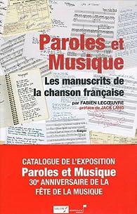 Paroles et musique : Les manuscrits de la chanson française par Fabien Lecoeuvre