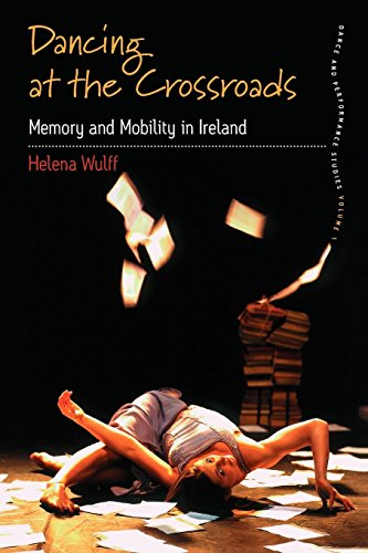 Dancing At the Crossroads: Memory and Mobility in Ireland (Dance and Performance Studies) by Brand: Berghahn Books