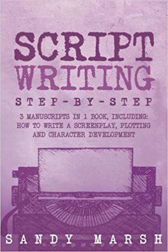 script writing step by step 3 manuscripts in 1 book essential