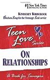 Teen Love on Relationships, Kimberly Kirberger, 0613339754