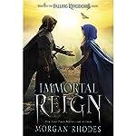 Immortal Reign: A Falling Kingdoms Novel   Morgan Rhodes