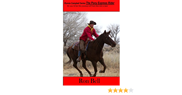 The Pony Express Rider: Volume 1 Ronnie Campbell Series ...