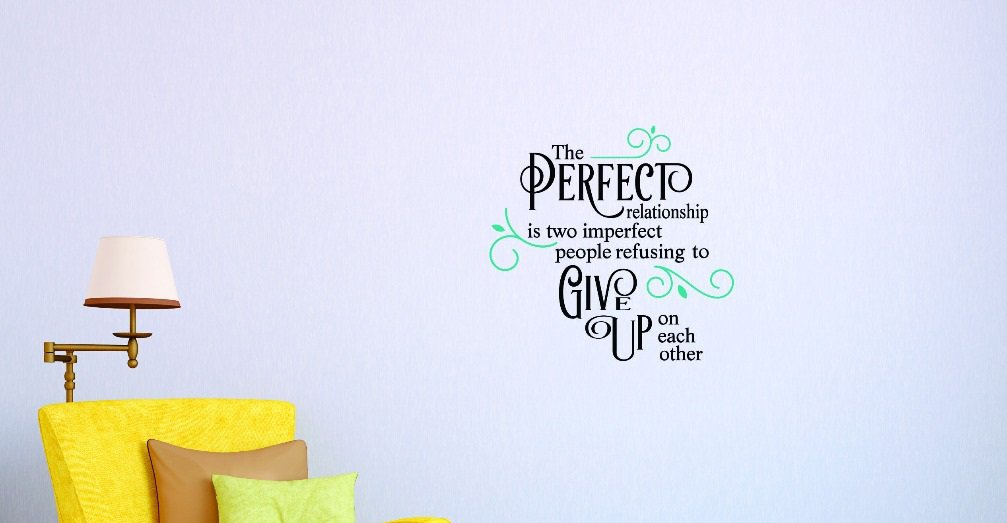 Design with Vinyl 1 Jer 1745 1 Hot New Decals the Perfect Relationship Is Two Imperfect People Refusing to Give up on Each Other. Wall Art Size x 12 Inches Color 12 x 12 Multi
