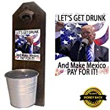 """Trump – Let's Get Drunk"" Beer Bottle Opener and Cap Catcher. Handcrafted by a Vet – Solid Pine 3/4″ Thick – Cast Iron Opener and Galvanized Bucket – To Empty, Twist the Bucket! Trump Stuff!"