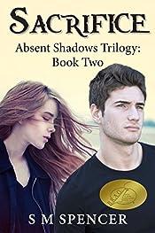 Sacrifice (Absent Shadows Trilogy Book 2)
