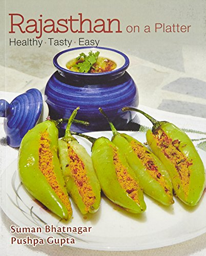 Rajasthan On A Platter: Healthy, Tasty, Easy