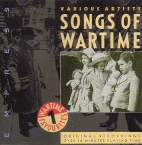 Songs Of Wartime: Wartime Favourites Vol 1