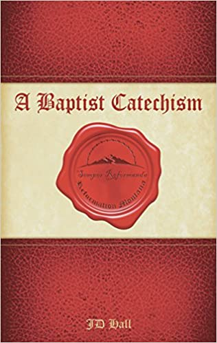 Baptist Catechism: For Personal and Family Devotion
