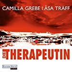 Die Therapeutin | Camilla Grebe,Åsa Träff