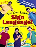 img - for By Jackie Kramer - You Can Learn Sign Language!: More Than 300 Words in Pictures (1905-07-06) [Paperback] book / textbook / text book