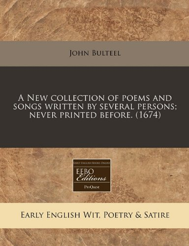 A New collection of poems and songs written by several persons; never printed before. (1674) pdf