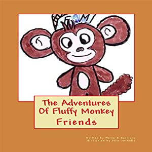 The Adventures Of Fluffy Monkey: Friends Audiobook