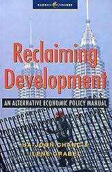 Reclaiming Development: An Alternative Economic Policy Manual