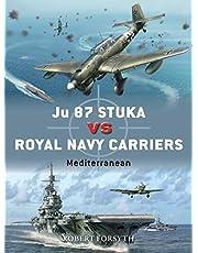 Ju 87 Stuka Vs Royal Navy Carriers: Mediterranean