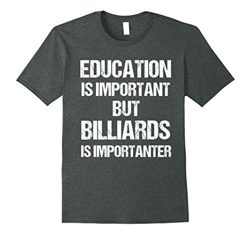 Mens T-Shirt Education is Important But Billiards Snooker for sale  Delivered anywhere in USA