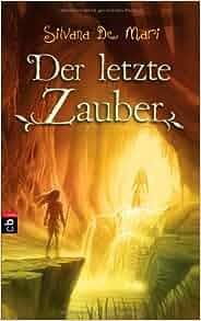 Der letzte Zauber: 9783570138502: Amazon.com: Books
