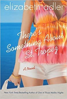 Book There's Something About St. Tropez by Elizabeth Adler (2010-06-08)