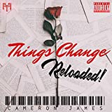Things Change: Reloaded [Explicit]