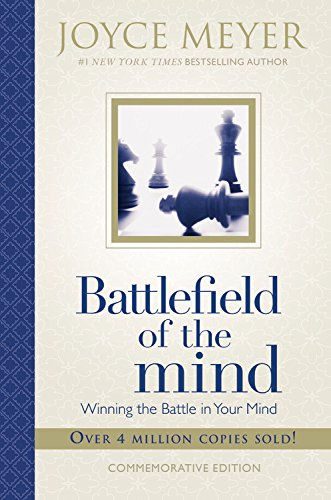 Battlefield of the Mind: Winning the Battle in Your Mind by FaithWords