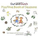 Guri and Gura's Playtime Book of Seasons