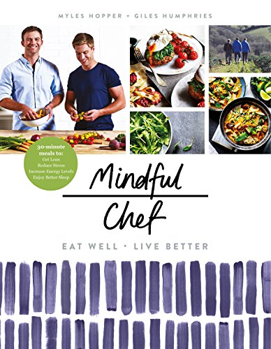 (Mindful Chef: 30-minute meals. Gluten free. No refined carbs. 10 ingredients)