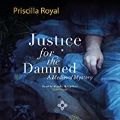 Justice for the Damned: The Medieval Mysteries, Book 4 | Priscilla Royal