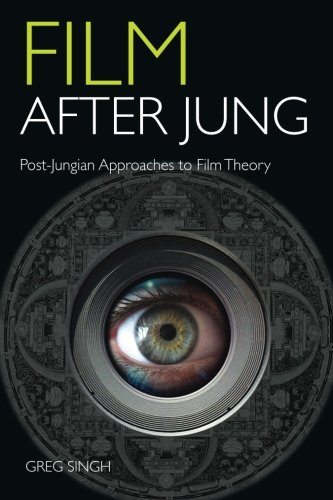 Film After Jung: Post-Jungian Approaches to Film Theory