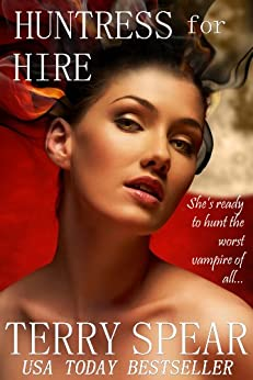Huntress for Hire (Heart of the Huntress Book 2) by [Spear, Terry]