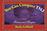 You Can Conquer TMJ, Becky Coffield, 0977459314