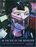 In the Eye of the Beholder, Vicki Bruce and Andrew Young, 0198524404