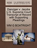 Danciger V. Jacobs U. S. Supreme Court Transcript of Record with Supporting Pleadings, Wm G. Boatright, 1270242202