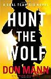 Hunt the Wolf: A SEAL Team Six Novel (A Thomas Crocker Thriller)