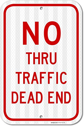 No Thru Traffic Sign, Dead End Sign, 12x18 3M Reflective (EGP) Rust Free .63 Aluminum, Easy to Mount Weather Resistant Long Lasting Ink. Made in USA - by SIGO SIGNS