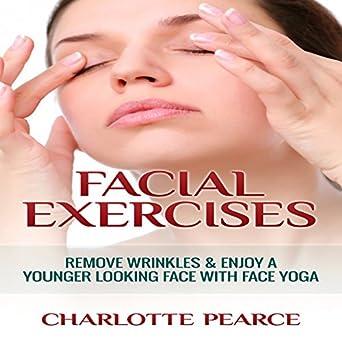 Amazon.com: Facial Exercises: Remove Wrinkles & Enjoy A ...