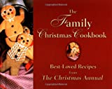 The Family Christmas Cookbook: Best-Loved Recipes from the Christmas Annual