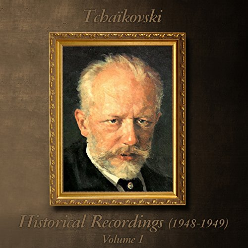 Tchaïkovski : Historical Recor...