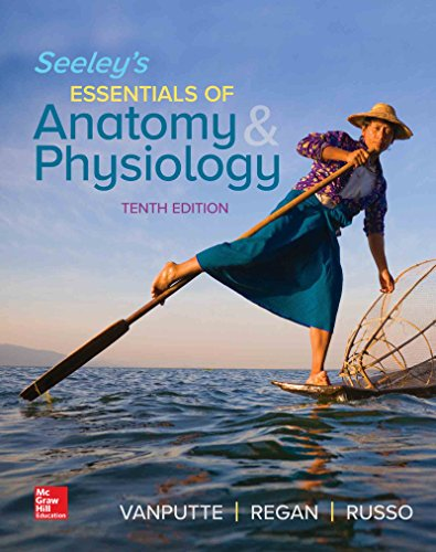 Seeley's Essentials of Anatomy and Physiology (Essentials Of Human Anatomy & Physiology 10th Edition)