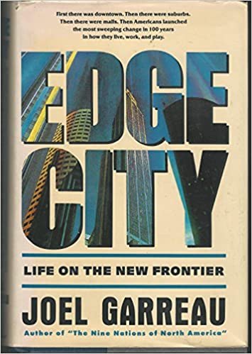 Life on the New Frontier Edge City